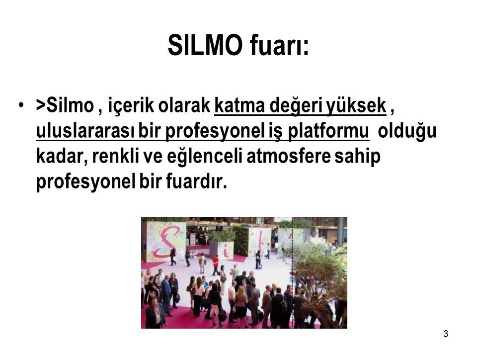 3 SILMO fuarı: • >Silmo, içerik olarak katma değeri yüksek, uluslararası bir profesyonel iş platformu olduğu kadar, renkli ve eğlenceli atmosfere sahi