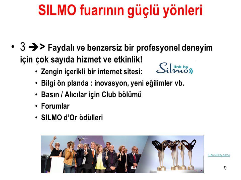 9 SILMO fuarının güçlü yönleri •3  > Faydalı ve benzersiz bir profesyonel deneyim için çok sayıda hizmet ve etkinlik! • Zengin içerikli bir internet