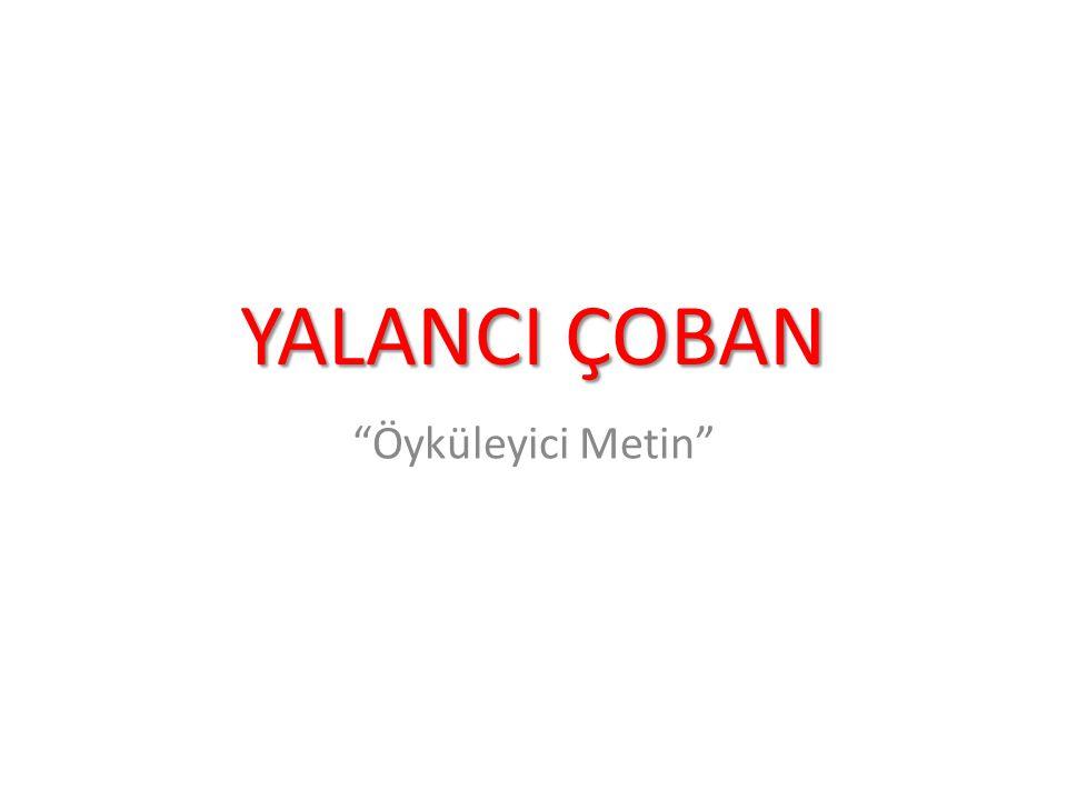 """YALANCI ÇOBAN """"Öyküleyici Metin"""""""