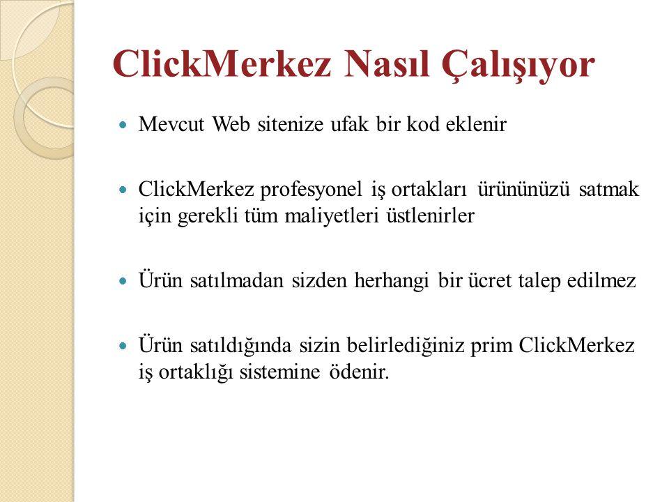 ClickMerkez Nasıl Çalışıyor  Mevcut Web sitenize ufak bir kod eklenir  ClickMerkez profesyonel iş ortakları ürününüzü satmak için gerekli tüm maliye