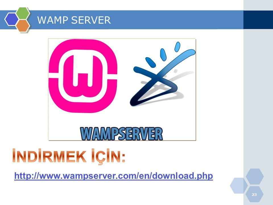 23 WAMP SERVER http://www.wampserver.com/en/download.php