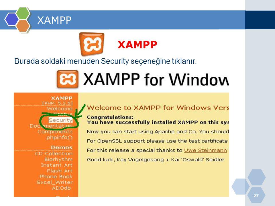 27 XAMPP Burada soldaki menüden Security seçeneğine tıklanır.