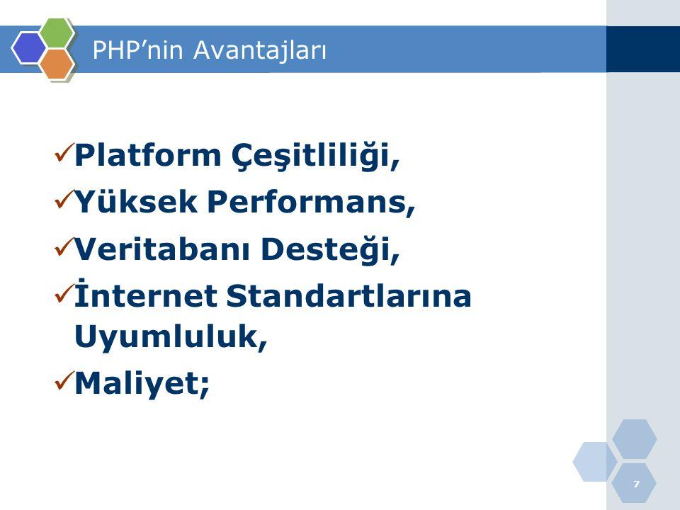 8 PHP 'nin AVANTAJLARI  PHP açık kaynak kodlu ücretsiz bir script dilidir.
