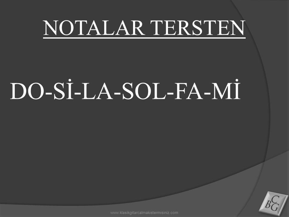NOTALAR TERSTEN DO-Sİ-LA-SOL-FA-Mİ www.klasikgitarcalmakistermisiniz.com