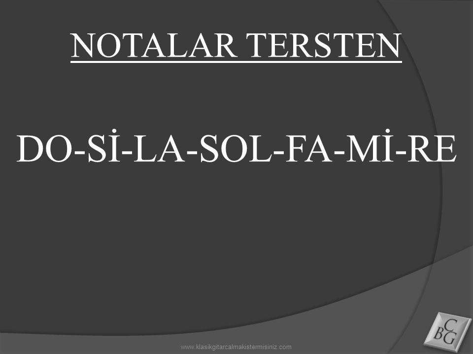 NOTALAR TERSTEN DO-Sİ-LA-SOL-FA-Mİ-RE www.klasikgitarcalmakistermisiniz.com