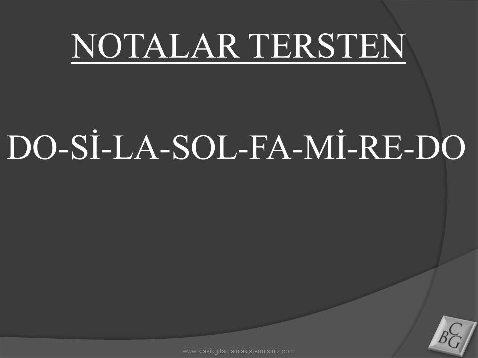 NOTALAR TERSTEN DO-Sİ-LA-SOL-FA-Mİ-RE-DO www.klasikgitarcalmakistermisiniz.com