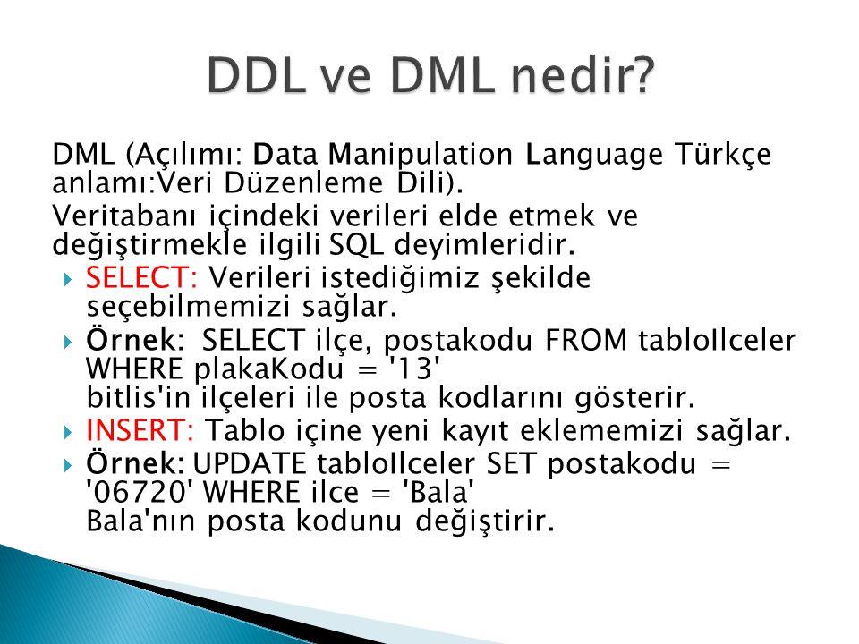 DML (Açılımı: Data Manipulation Language Türkçe anlamı:Veri Düzenleme Dili). Veritabanı içindeki verileri elde etmek ve değiştirmekle ilgili SQL deyim