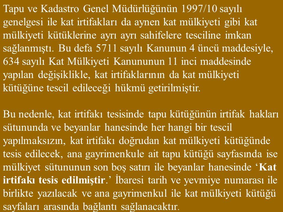 Tapu ve Kadastro Genel Müdürlüğünün 1997/10 sayılı genelgesi ile kat irtifakları da aynen kat mülkiyeti gibi kat mülkiyeti kütüklerine ayrı ayrı sahif