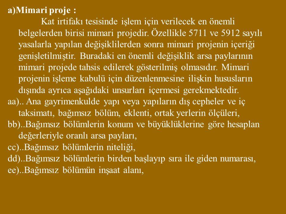 a)Mimari proje : Kat irtifakı tesisinde işlem için verilecek en önemli belgelerden birisi mimari projedir.
