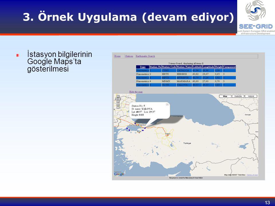 13 3. Örnek Uygulama (devam ediyor) İstasyon bilgilerinin Google Maps'ta gösterilmesi