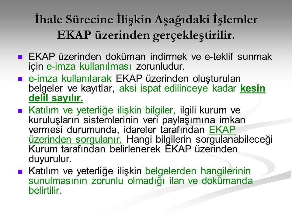 İhale Sürecine İlişkin Aşağıdaki İşlemler EKAP üzerinden gerçekleştirilir.