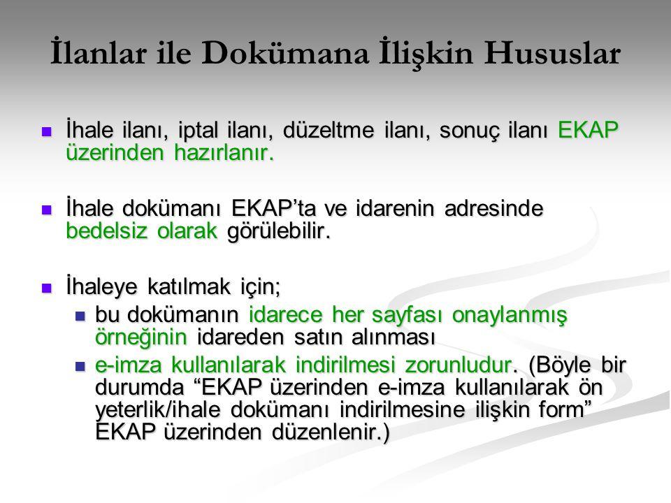 İlanlar ile Dokümana İlişkin Hususlar  İhale ilanı, iptal ilanı, düzeltme ilanı, sonuç ilanı EKAP üzerinden hazırlanır.