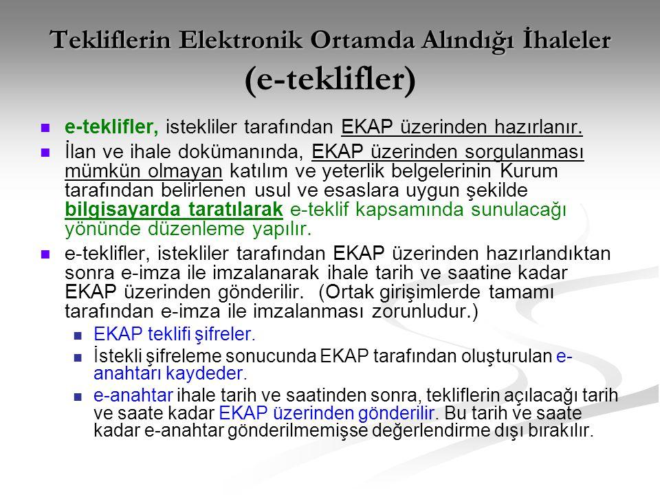 Tekliflerin Elektronik Ortamda Alındığı İhaleler (e-teklifler)   e-teklifler, istekliler tarafından EKAP üzerinden hazırlanır.