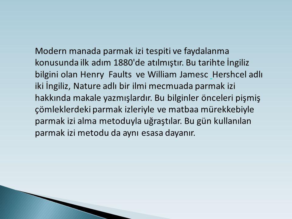 Modern manada parmak izi tespiti ve faydalanma konusunda ilk adım 1880'de atılmıştır. Bu tarihte İngiliz bilgini olan Henry Faults ve William Jamesc H