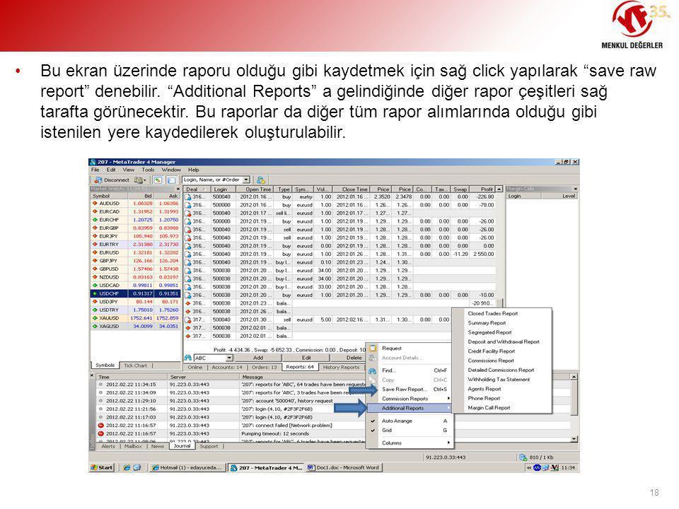 """•Bu ekran üzerinde raporu olduğu gibi kaydetmek için sağ click yapılarak """"save raw report"""" denebilir. """"Additional Reports"""" a gelindiğinde diğer rapor"""