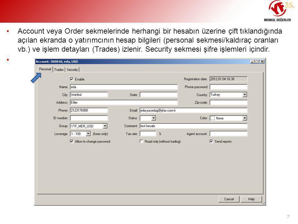 •Account veya Order sekmelerinde herhangi bir hesabın üzerine çift tıklandığında açılan ekranda o yatırımcının hesap bilgileri (personal sekmesi/kaldı