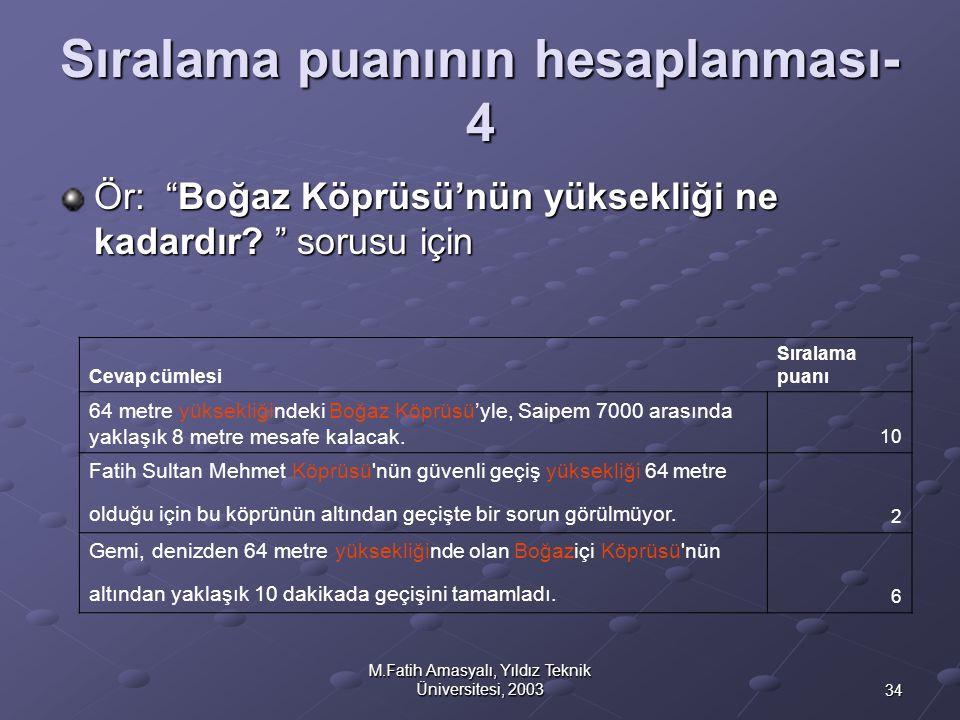 """34 M.Fatih Amasyalı, Yıldız Teknik Üniversitesi, 2003 Sıralama puanının hesaplanması- 4 Ör: """"Boğaz Köprüsü'nün yüksekliği ne kadardır? """" sorusu için C"""