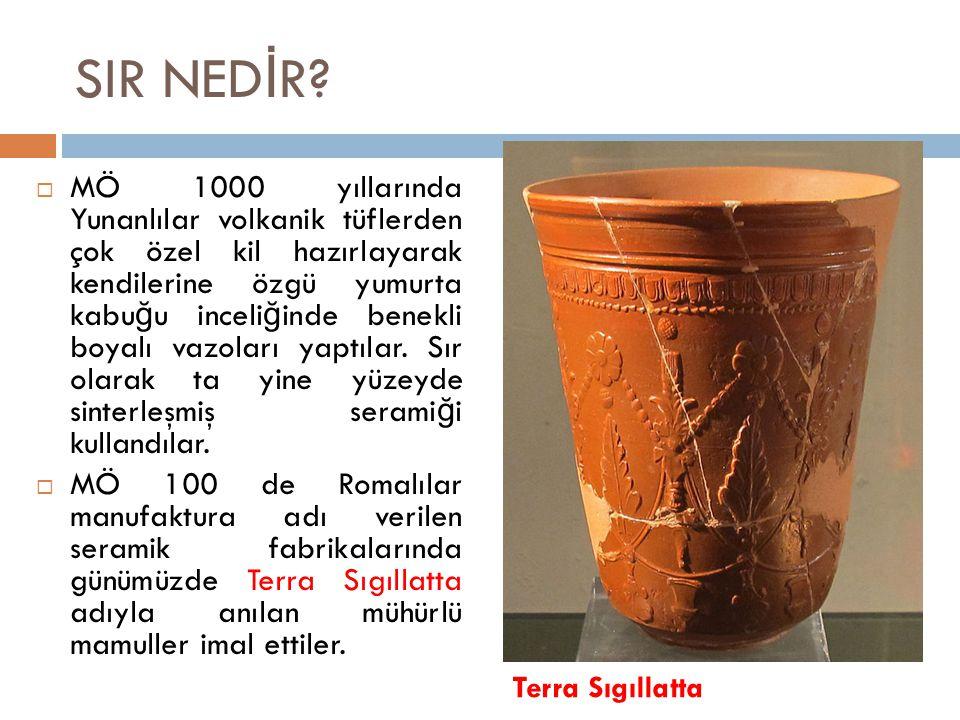  MÖ 1000 yıllarında Yunanlılar volkanik tüflerden çok özel kil hazırlayarak kendilerine özgü yumurta kabu ğ u inceli ğ inde benekli boyalı vazoları y