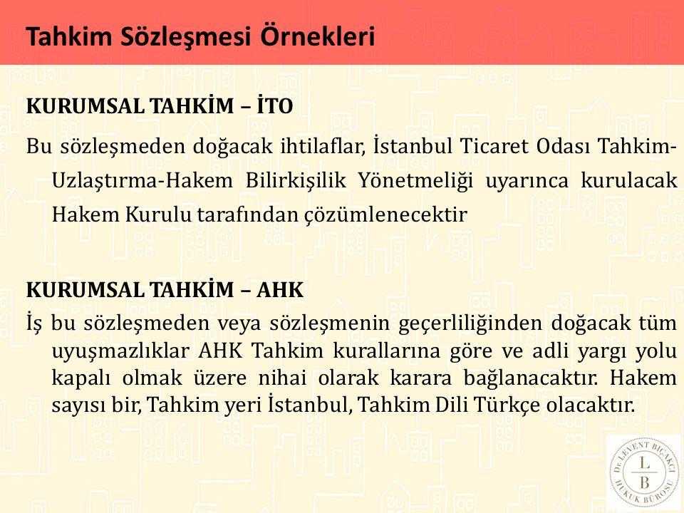 KURUMSAL TAHKİM – İTO Bu sözleşmeden doğacak ihtilaflar, İstanbul Ticaret Odası Tahkim- Uzlaştırma-Hakem Bilirkişilik Yönetmeliği uyarınca kurulacak H