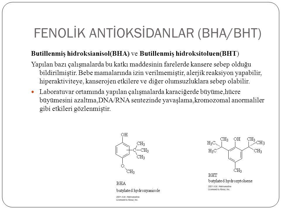 FENOLİK ANTİOKSİDANLAR (BHA/BHT) Butillenmiş hidroksianisol(BHA) ve Butillenmiş hidroksitoluen(BHT) Yapılan bazı çalışmalarda bu katkı maddesinin fare