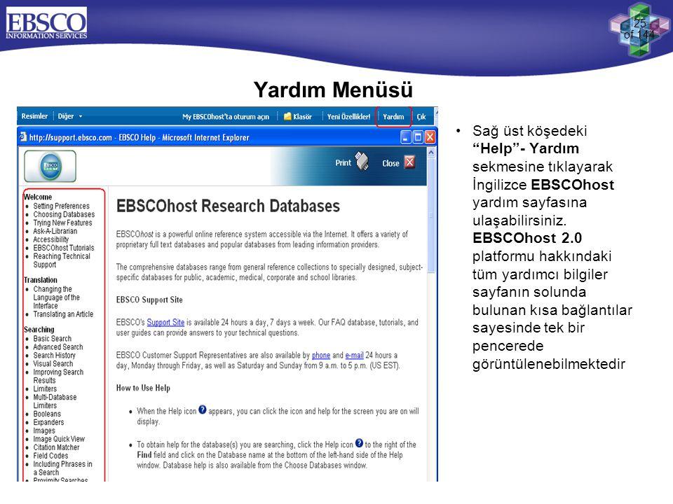 """25 of 144 Yardım Menüsü •Sağ üst köşedeki """"Help""""- Yardım sekmesine tıklayarak İngilizce EBSCOhost yardım sayfasına ulaşabilirsiniz. EBSCOhost 2.0 plat"""