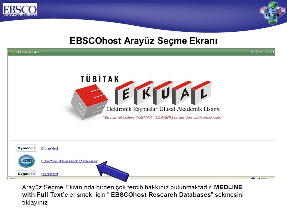 """9 of 144 EBSCOhost Arayüz Seçme Ekranı Arayüz Seçme Ekranında birden çok tercih hakkınız bulunmaktadır. MEDLINE with Full Text'e erişmek için """" EBSCOh"""