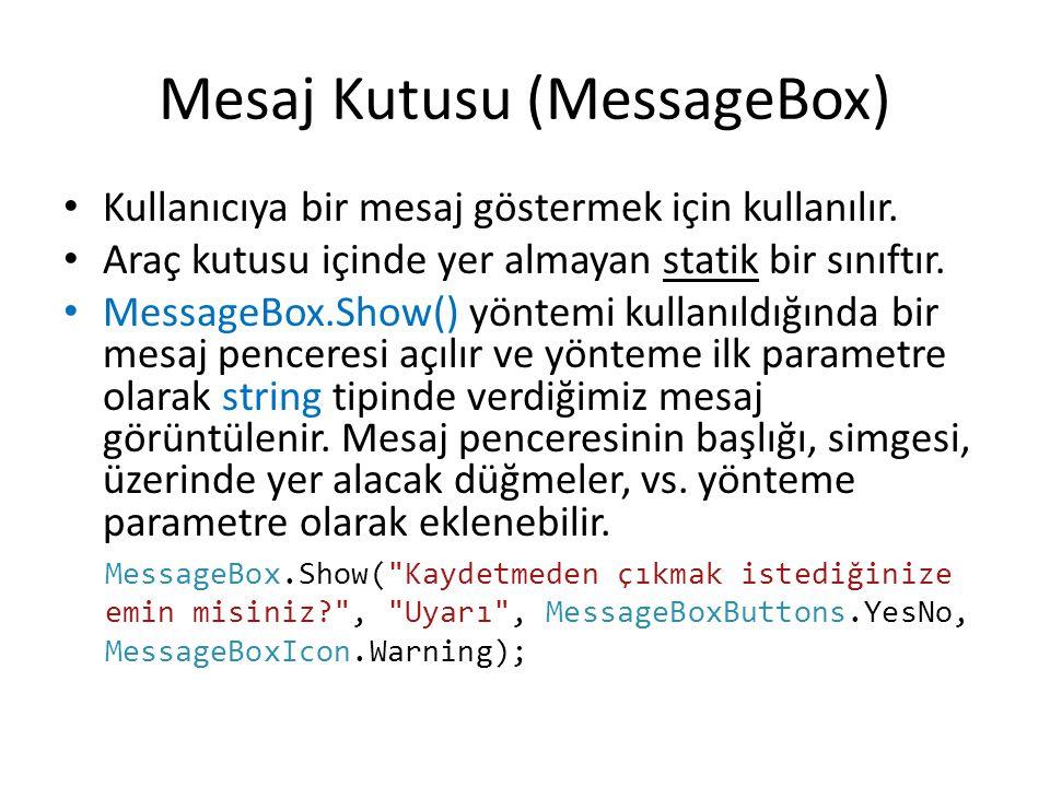 Mesaj Kutusu (MessageBox) • Kullanıcıya bir mesaj göstermek için kullanılır.