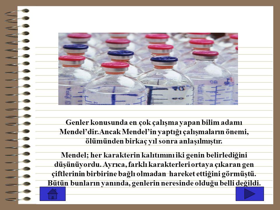 Genler konusunda en çok çalışma yapan bilim adamı Mendel'dir.Ancak Mendel'in yaptığı çalışmaların önemi, ölümünden birkaç yıl sonra anlaşılmıştır.