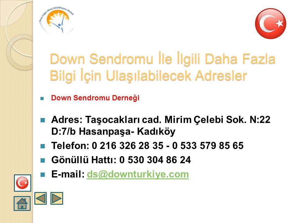  Dost Yaşam Down Sendromu Vakfı  Adres: Ördekkasap Mah. Aşağı Gureba Cad. Bezmialem Sok. Cevahiroğlu Apt. No:16  Çapa - İstanbul  Tel: 0212.534 70