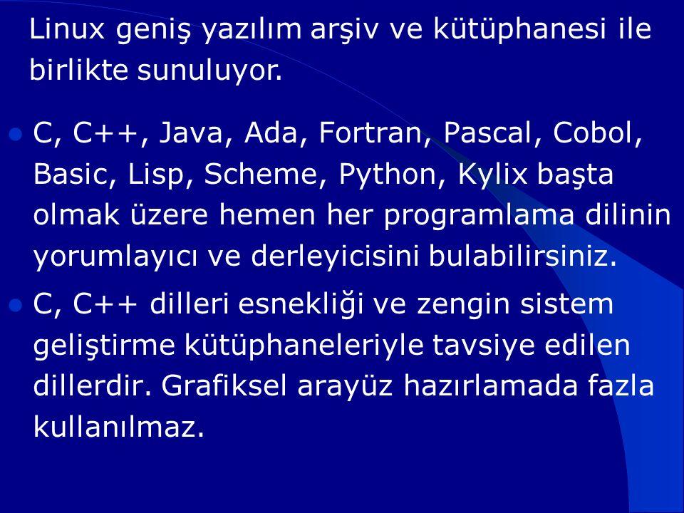  C, C++, Java, Ada, Fortran, Pascal, Cobol, Basic, Lisp, Scheme, Python, Kylix başta olmak üzere hemen her programlama dilinin yorumlayıcı ve derleyi