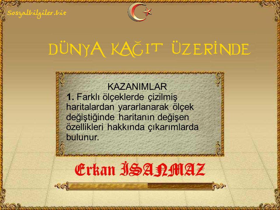 A) Güneydoğu Anadolu Bölgesi B) İstanbul C) Asya Kıtası D) Türkiye Haritası çizilecek yerin yüzölçümü büyüdükçe kullanılan ölçek küçülür.