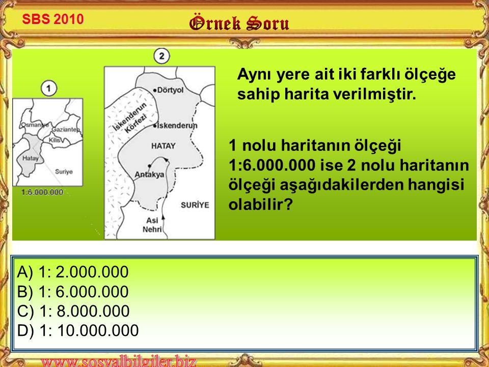 A) 1:100 000 B) 1:600 000 C) 1:800 000 D) 1:10 000 000 Öğretmeni Ayşe'ye, Türkiye'nin yer şekilleri ile ilgili araştırma ödevi verip, belirlediği dağ