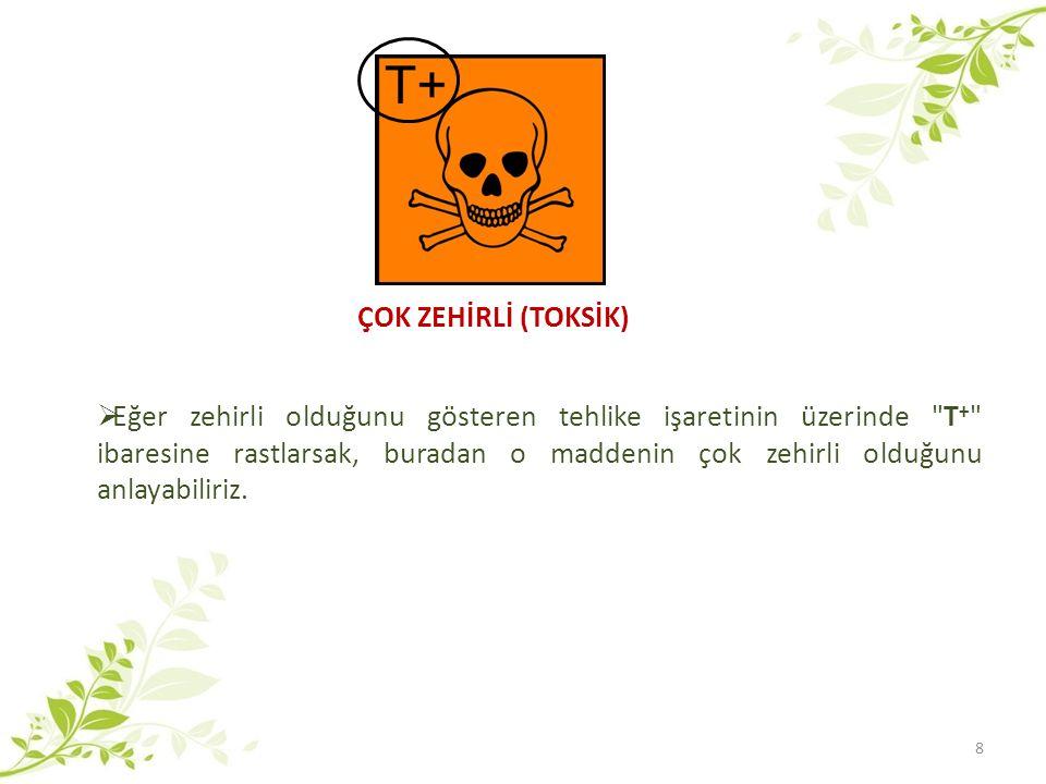  Bazen kanserojen ya da mutajen özellikteki maddeleri belirtmede de kullanılan bu tehlike işareti daha sıklıkla zararlı maddeleri ifade etmede kullanılır.
