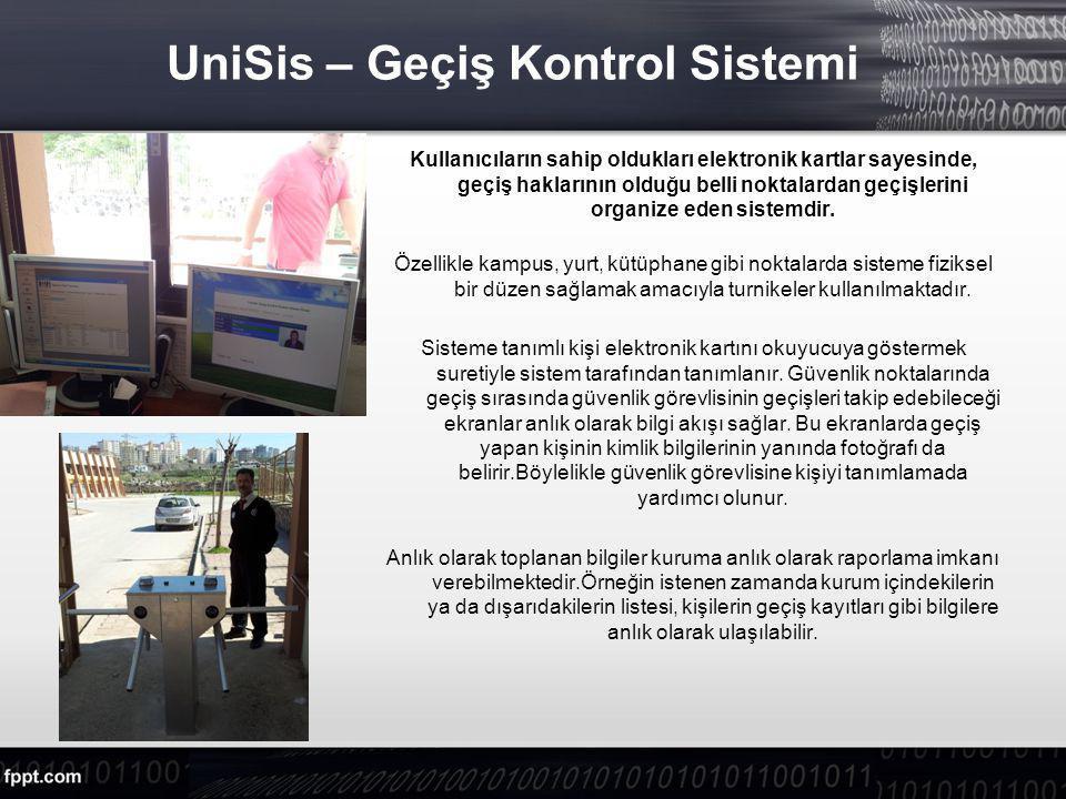 UniSis – Geçiş Kontrol Sistemi Kullanıcıların sahip oldukları elektronik kartlar sayesinde, geçiş haklarının olduğu belli noktalardan geçişlerini organize eden sistemdir.