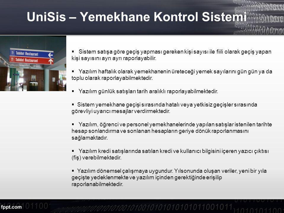 UniSis – Yemekhane Kontrol Sistemi  Sistem satışa göre geçiş yapması gereken kişi sayısı ile fiili olarak geçiş yapan kişi sayısını ayrı ayrı raporlayabilir.