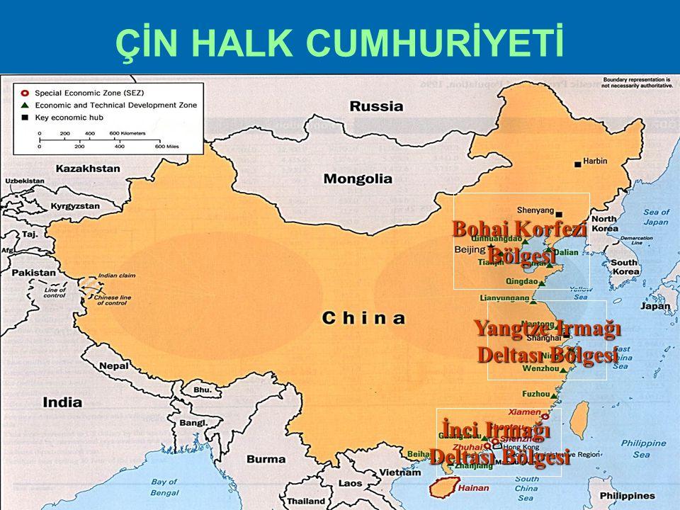 ÇİN HALK CUMHURİYETİ Bohai Korfezi Bölgesi Yangtze Irmağı Deltası Bölgesi İnci Irmağı Deltası Bölgesi