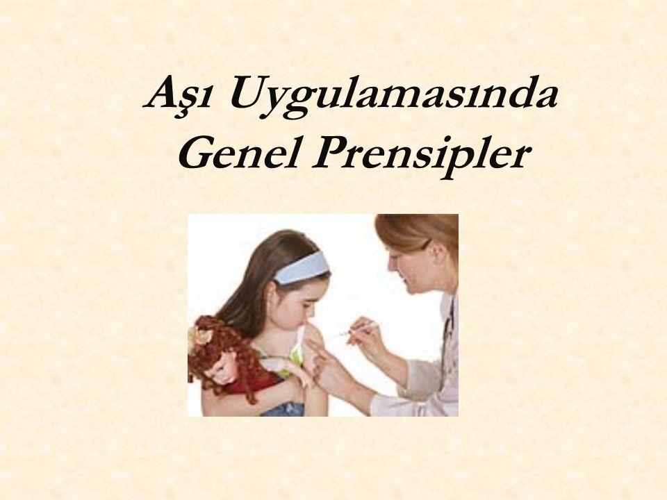 Aşı Uygulamasında Genel Prensipler