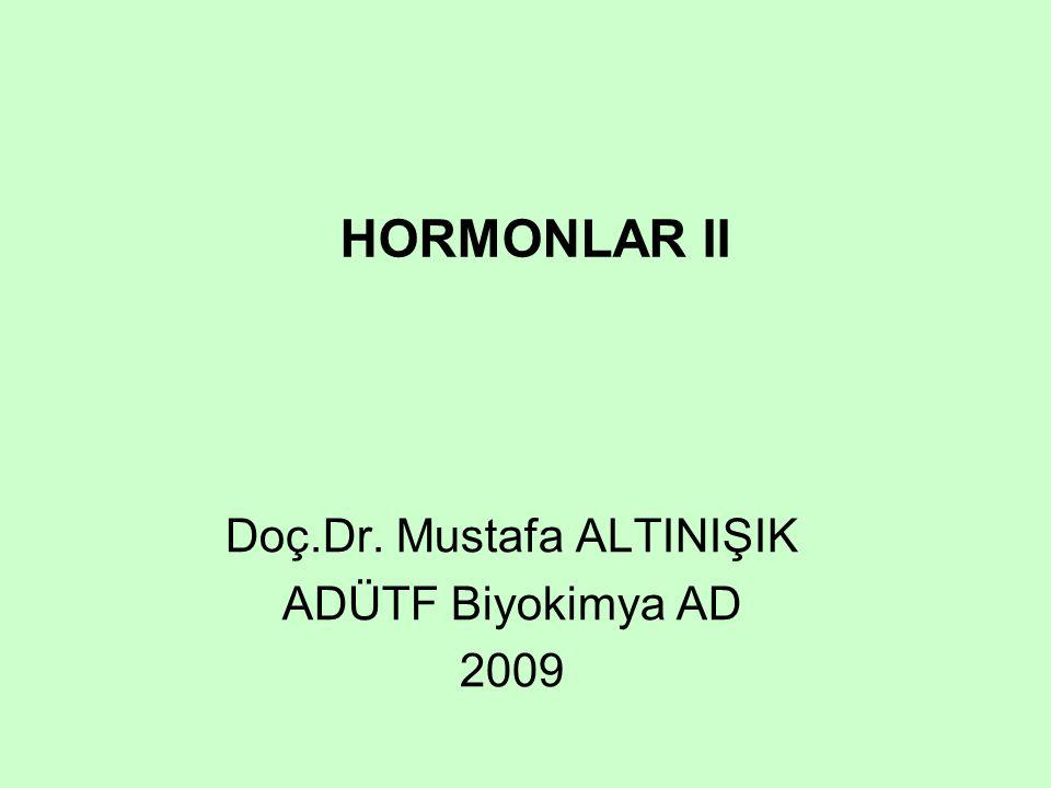 HORMONLAR II Doç.Dr. Mustafa ALTINIŞIK ADÜTF Biyokimya AD 2009