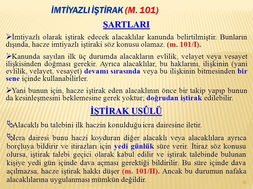 İMTİYAZLI İŞTİRAK (M.101) 39 ŞARTLARI (m. 101/I).