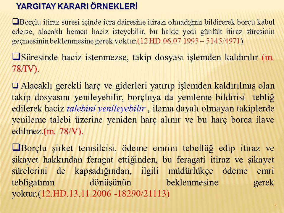 257 Sayılı Er ve Erbaş Harçlıkları Kanunu: Bu kanunun 10.maddesi uyarınca bu kanuna göre ödenecek harçlıklar haczedilemez.
