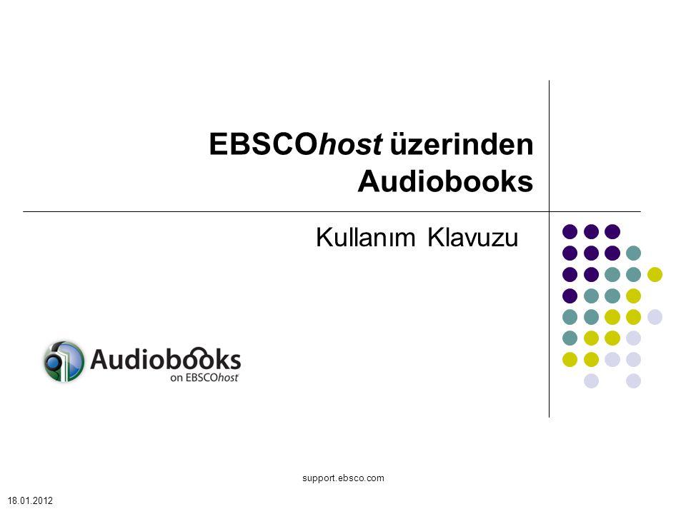 support.ebsco.com Kullanım Klavuzu EBSCOhost üzerinden Audiobooks 18.01.2012