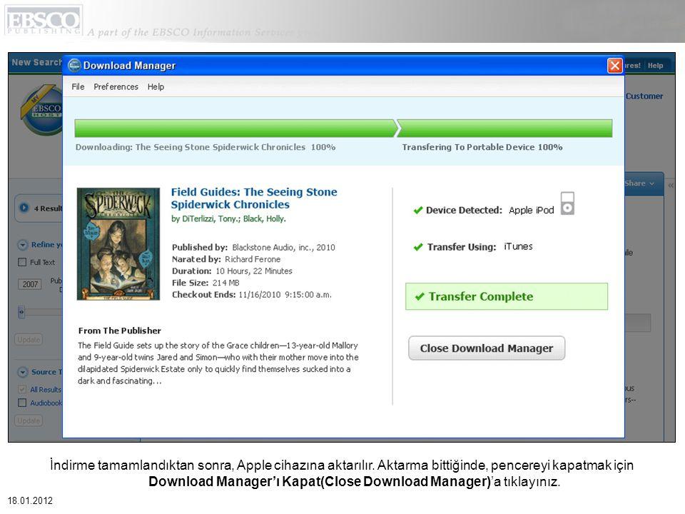 İndirme tamamlandıktan sonra, Apple cihazına aktarılır. Aktarma bittiğinde, pencereyi kapatmak için Download Manager'ı Kapat(Close Download Manager)'a