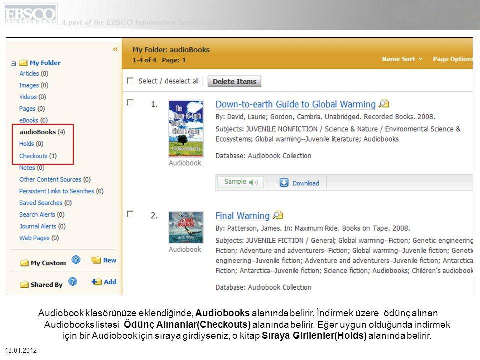 Audiobook klasörünüze eklendiğinde, Audiobooks alanında belirir. İndirmek üzere ödünç alınan Audiobooks listesi Ödünç Alınanlar(Checkouts) alanında be