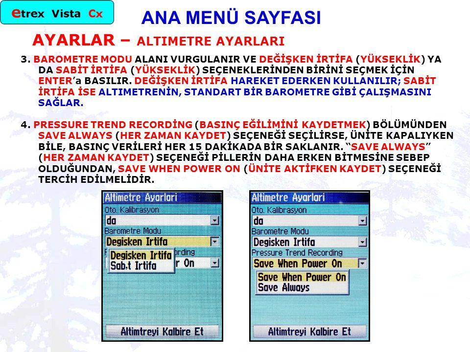 ANA MENÜ SAYFASI AYARLAR – ALTIMETRE AYARLARI 3.