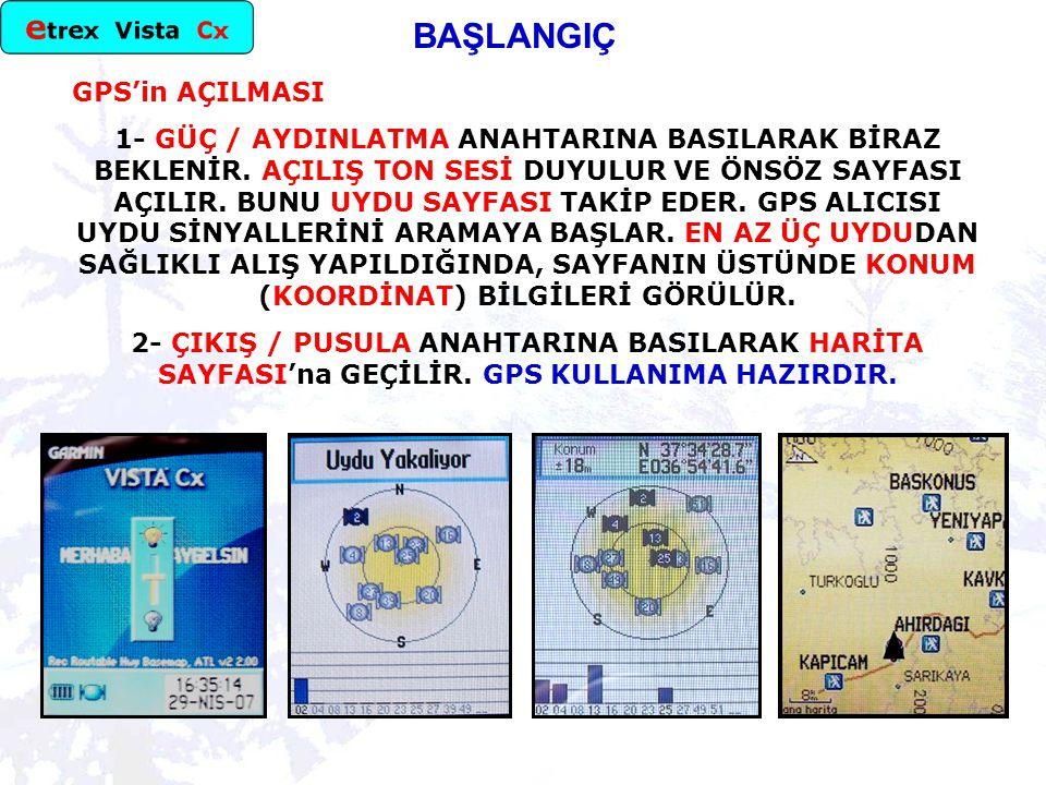 GPS'in AÇILMASI 1- GÜÇ / AYDINLATMA ANAHTARINA BASILARAK BİRAZ BEKLENİR.