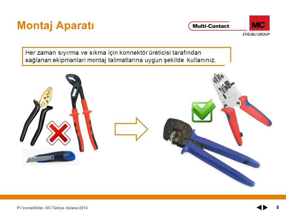 Montaj Aparatı PV konnektörler - MC Türkiye -Solarex 2014 8 Her zaman sıyırma ve sıkma için konnektör üreticisi tarafından sağlanan ekipmanları montaj talimatlarına uygun şekilde kullanınız.