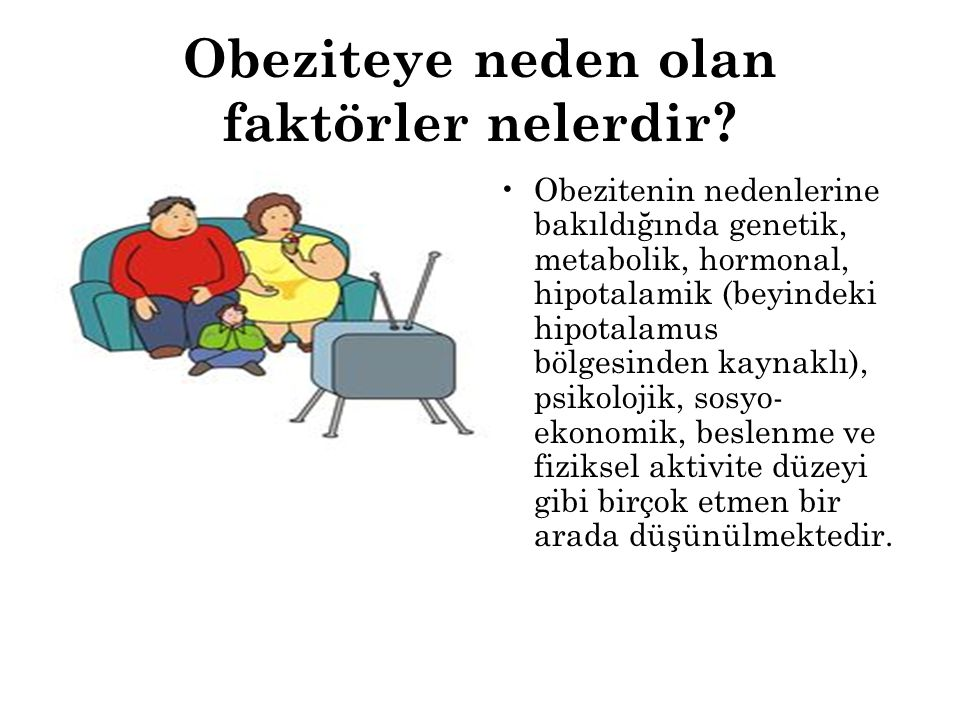 • İla ç t edavisi :obezite tedavisinde kullanılan ila ç lar 3 ana guruba ayrılmaktadır: oGıda alımını azaltan ila ç lar oMetabolizmayı değiştiren ila ç lar oTermogenezisi artıran ila ç lar