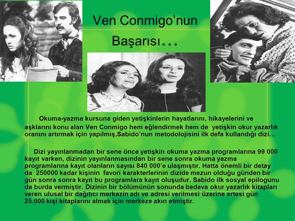 Ven Conmigo'nun Başarısı … Okuma-yazma kursuna giden yetişkinlerin hayatlarını, hikayelerini ve aşklarını konu alan Ven Conmigo hem eğlendirmek hem de