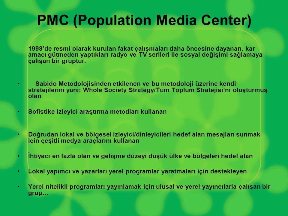 PMC (Population Media Center) 1998'de resmi olarak kurulan fakat çalışmaları daha öncesine dayanan, kar amacı gütmeden yaptıkları radyo ve TV serileri ile sosyal değişimi sağlamaya çalışan bir gruptur.