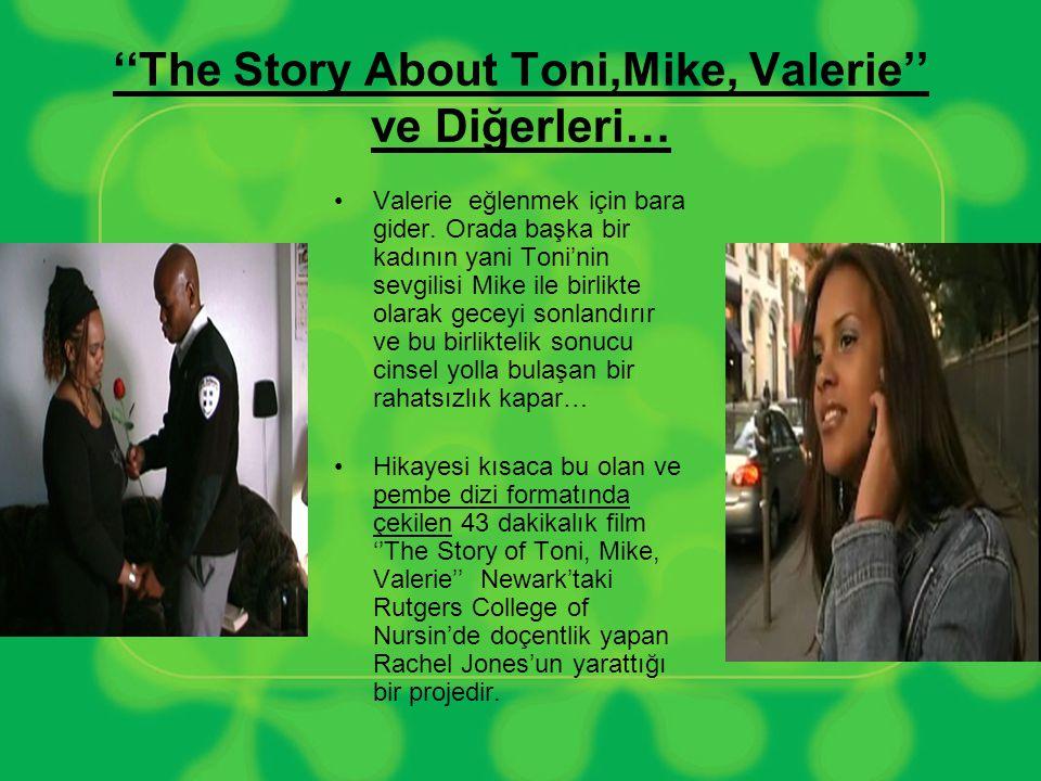''The Story About Toni,Mike, Valerie'' ve Diğerleri… •Valerie eğlenmek için bara gider.